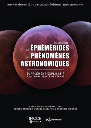 Introduction aux éphémérides et phénomènes astronomiques : supplément explicatif à la connaissance des temps
