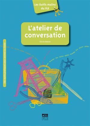 L'atelier de conversation : conseils, pistes et outils