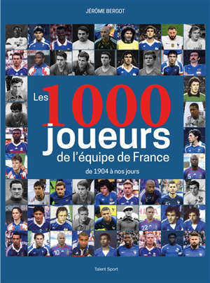 Les 1.000 joueurs de l'équipe de France : de 1904 à nos jours