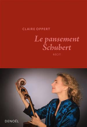 Le pansement Schubert : récit