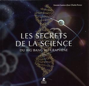 Les secrets de la science : du big bang au graphène