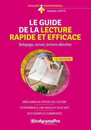 Le guide de la lecture rapide et efficace : balayage, survol, lecture sélective