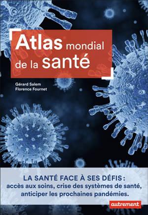 Atlas mondial de la santé : état des lieux et défis