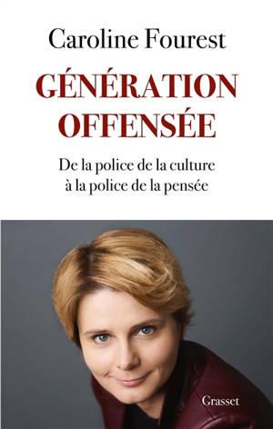 Génération offensée : de la police de la culture à la police de la pensée