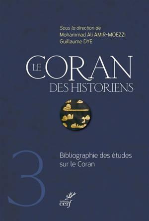 Le Coran des historiens : bibliographie des études sur le Coran