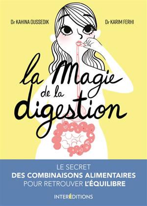 La magie de la digestion : le secret des combinaisons alimentaires pour retrouver l'équilibre