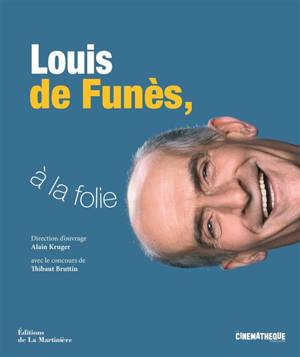 Louis de Funès, à la folie : exposition, Paris, Cinémathèque française, du 15 juillet 2020 au 30 mai 2021