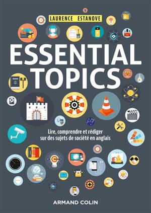 Essential topics : lire, comprendre et rédiger sur des sujets de société en anglais