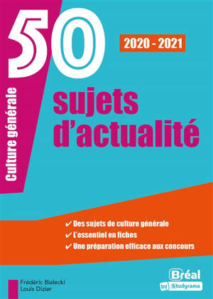 50 sujets d'actualité : culture générale : 2020-2021