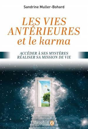 Les vies antérieures et le karma : accéder à ses mystères, réaliser sa mission de vie
