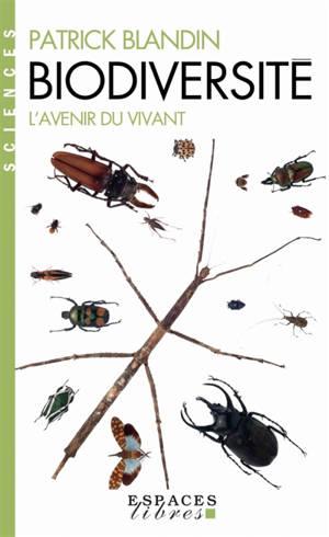 Biodiversité : l'avenir du vivant