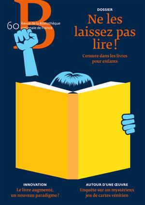 Revue de la Bibliothèque nationale de France. n° 60, Ne les laissez pas lire ! : censure dans les livres pour enfants