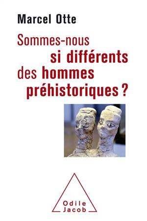 Sommes-nous si différents des hommes préhistoriques ? : pour une nouvelle alliance avec la nature