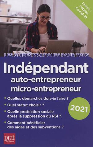 Indépendant : auto-entrepreneur, micro-entrepreneur : 2021