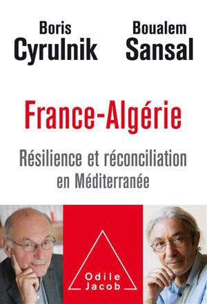 France-Algérie : résilience et réconciliation en Méditerranée