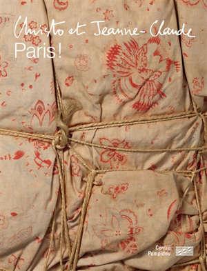 Christo et Jeanne-Claude : Paris ! : exposition, Paris, Centre Pompidou, du 1er juillet au 19 octobre 2020