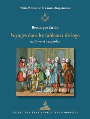 Voyages dans les tableaux de loge : histoire et symboles