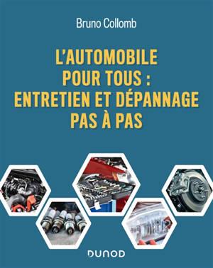 L'automobile pour tous : entretien et dépannage pas à pas