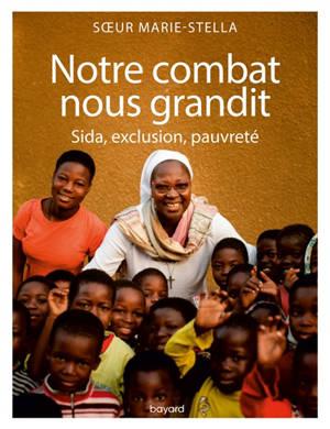 Notre combat nous grandit : sida, exclusion, pauvreté