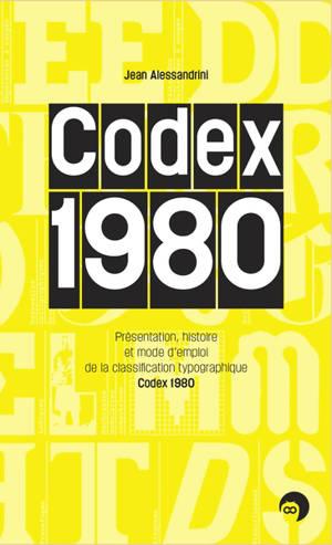 Codex 1980 : présentation, histoire et mode d'emploi de la classification typographique Codex 1980