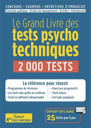 Le grand livre des tests psychotechniques : 2.000 tests