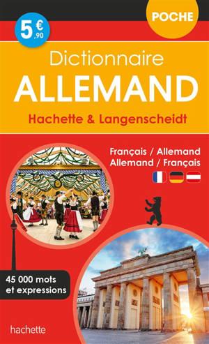 Dictionnaire poche allemand Hachette & Langenscheidt : français-allemand, allemand-français : 45.000 mots et expressions