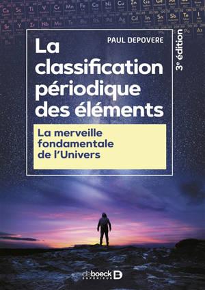 La classification périodique des éléments : la merveille fondamentale de l'Univers