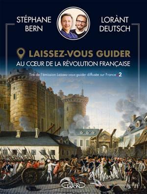 Laissez-vous guider : au coeur de la Révolution française