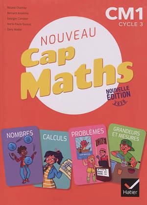 Nouveau Cap maths, CM1, cycle 3 : manuel, cahier de géométrie, dico-maths
