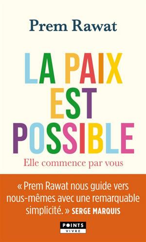 La paix est possible : elle commence par vous