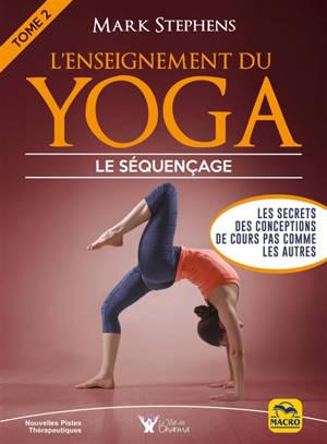 L'enseignement du yoga. Volume 2, Le séquençage