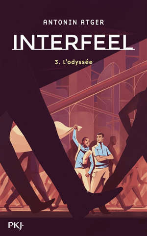 Interfeel. Volume 3, L'odyssée