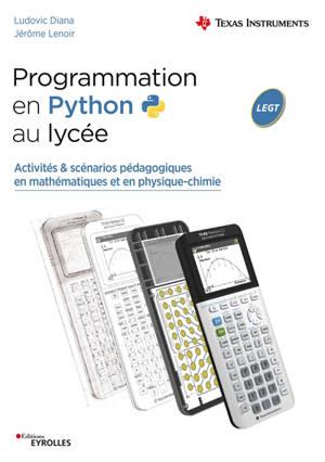 Programmation en Python au lycée : activités & scénarios pédagogiques en mathématiques et en physique chimie : LEGT