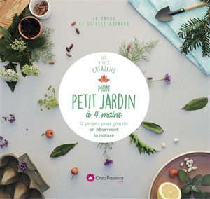 Mon petit jardin à 4 mains : 12 projets au rythme de la nature