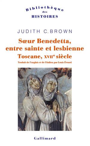Soeur Benedetta, entre sainte et lesbienne : Toscane XVIIe siècle