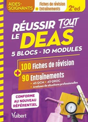Réussir tout le DEAS, 5 blocs, 10 modules : 100 fiches de révision + 90 entraînements : conforme au nouveau référentiel