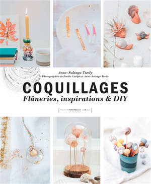 Coquillages : flâneries, inspirations & DIY