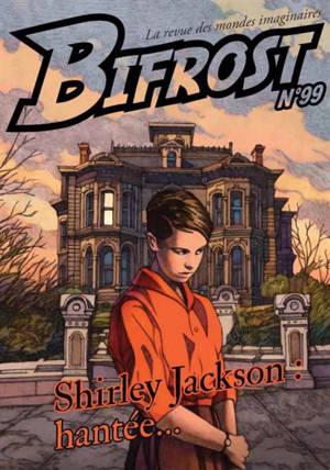Bifrost. n° 99, Shirley Jackson : hantée...