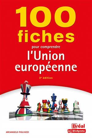 100 fiches pour comprendre l'Union européenne