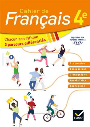 Cahier de français 4e : grammaire, orthographe, conjugaison, vocabulaire, expression