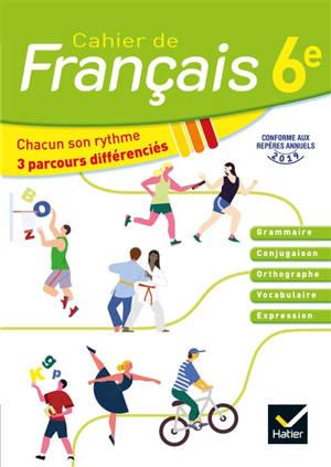 Cahier de français 6e : chacun son rythme, 3 parcours différenciés