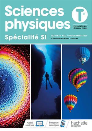 Sciences physiques terminale, spécialité SI : préparation à l'épreuve écrite : nouveau bac, programme 2020