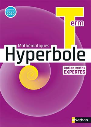 Hyperbole mathématiques terminale : option maths expertes : nouveaux programmes 2020