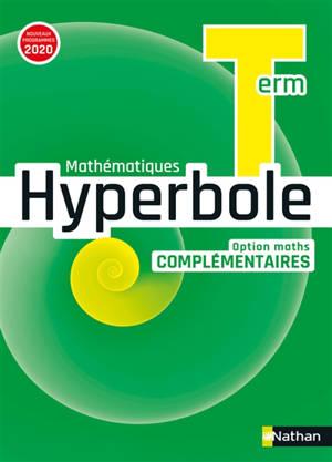 Hyperbole mathématiques, terminale : option maths complémentaires : nouveaux programmes 2020