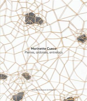 Marinette Cueco : pierres, ardoises, entrelacs