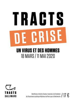 Tracts de crise : un virus et des hommes : 18 mars-11 mai 2020