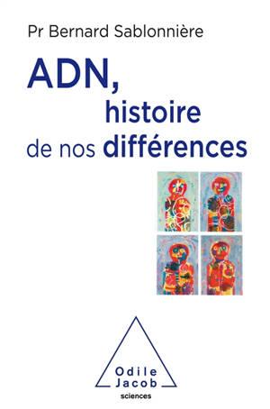 ADN, histoire de nos différences