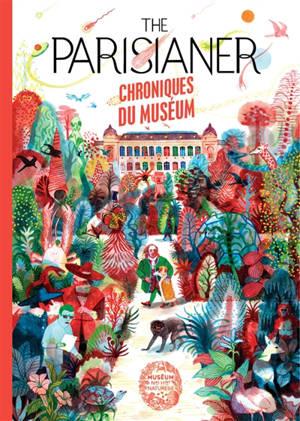 The Parisianer : chroniques du Museum