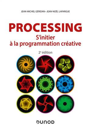 Processing : s'initier à la programmation créative