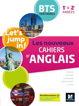 Let's jump in! : les nouveaux cahiers d'anglais BTS tertiaires 1re & 2e années